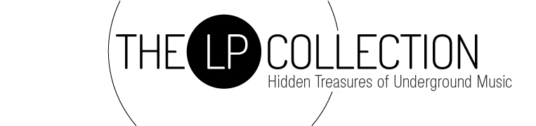 The LP Collection - Hidden Treasures of Underground Music